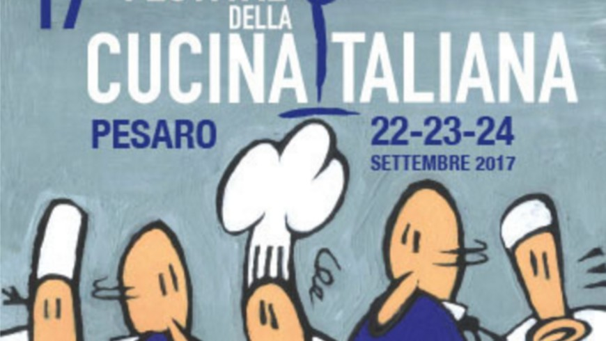 Festival Della Cucina Italiana – Pesaro 22-24 Settembre 2017